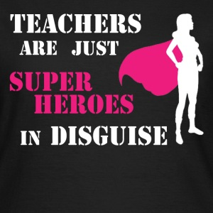 Teachers Are Just Superheroes In Disguise T-Shirt - Women's T-Shirt