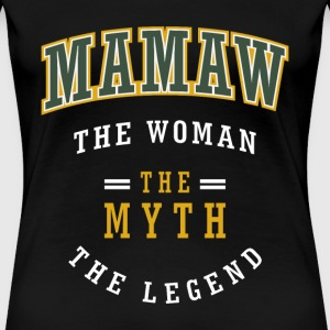 Mamaw The Woman T-Shirts - Women's Premium T-Shirt