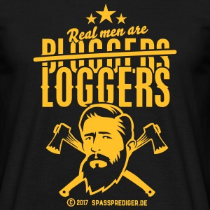 Real men are loggers T-Shirts - Männer T-Shirt