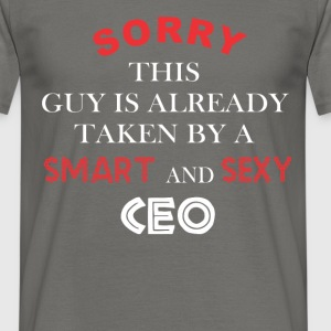 CEO - Sorry this guy is already taken by a smart a - Men's T-Shirt
