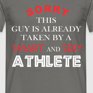 Athlete - Sorry this guy is already taken by a  - Men's T-Shirt