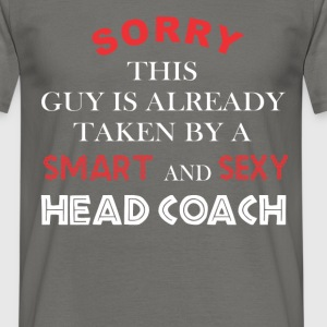 Head Coach - Sorry this guy is already taken by a  - Men's T-Shirt