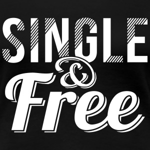 Single and free T-Shirts - Frauen Premium T-Shirt