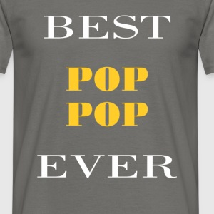 Pop Pop - Best pop pop ever - Men's T-Shirt
