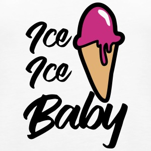 Ice Ice Baby Tops - Frauen Premium Tank Top