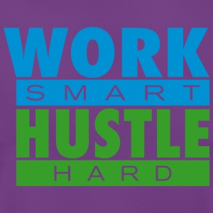 Work smart Hustle hard T-Shirts - Frauen T-Shirt
