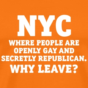 NYC People are openly gay and secretly Republican T-Shirts - Männer Premium T-Shirt