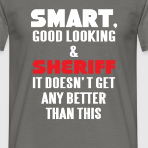 Sheriff - Smart, good looking and Sheriff.  - Men's T-Shirt