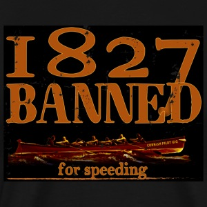1827 Banned for Speeding - Men's Premium T-Shirt