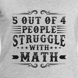 5 out of 4 people struggle with math Sweat-shirts - Sweat-shirt Homme Stanley & Stella