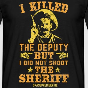 I killed the deputy T-Shirts - Männer T-Shirt