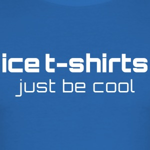 Just be cool Shirt - Herren Blau - Männer Slim Fit T-Shirt