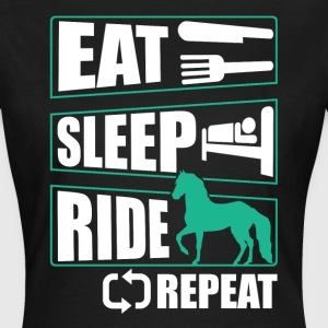Eat Sleep Ride  T-Shirts - Frauen T-Shirt