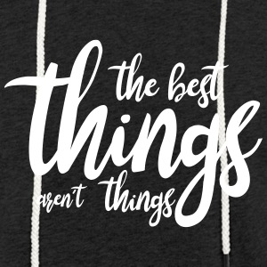 the best things aren´t things Pullover & Hoodies - Leichtes Kapuzensweatshirt Unisex