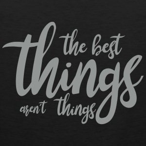 the best things aren´t things Sportbekleidung - Männer Premium Tank Top