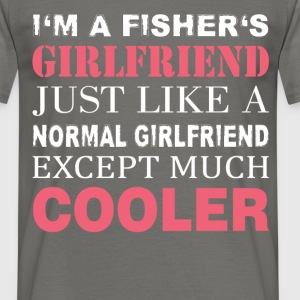 Fisher's - I'm a fisher's girlfriend just like a  - Men's T-Shirt
