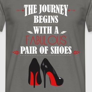 Shoes - The journey begins with a fabulous pair of - Men's T-Shirt