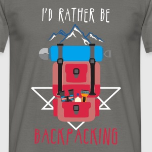 Backpacking - I'd rather be Backpacking - Men's T-Shirt