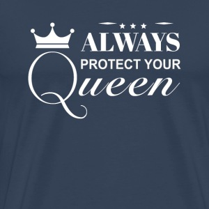 Always protect your queen T-shirts - Mannen Premium T-shirt