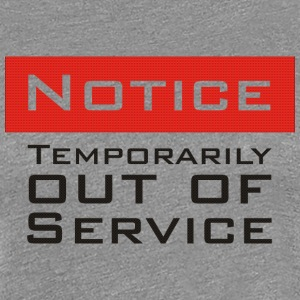 out of service T-Shirts - Frauen Premium T-Shirt