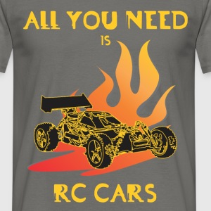 RC Cars - All you need is rc car - Men's T-Shirt