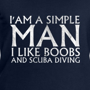 Im a simple man I like BOOBS AND Scuba Diving Hoodies & Sweatshirts - Men's Sweatshirt by Stanley & Stella