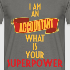 Accountant - I am an Accountant what is your super - Men's T-Shirt