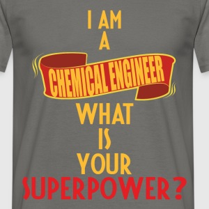 Chemical Engineer - I am a Chemical engineer what  - Men's T-Shirt