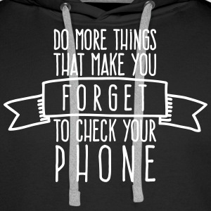 Forget to check your phone Sweat-shirts - Sweat-shirt à capuche Premium pour hommes