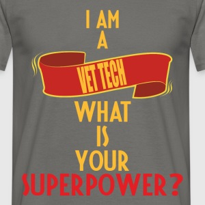 Vet tech - I am a Vet tech what is your superpower - Men's T-Shirt