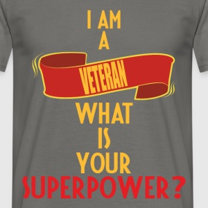 Veteran - I am a Veteran what is your superpower - Men's T-Shirt