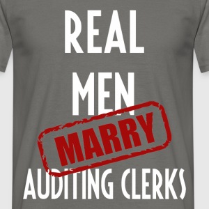 Auditing Clerks - Real men marry Auditing Clerks - Men's T-Shirt