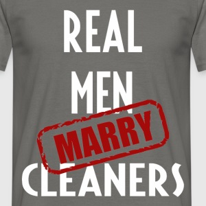Cleaners - Real men marry Cleaners - Men's T-Shirt