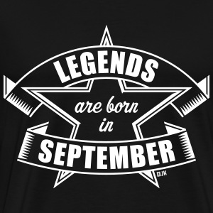 Legends are born in September Geburtstag Geschenk T-Shirts - Männer Premium T-Shirt