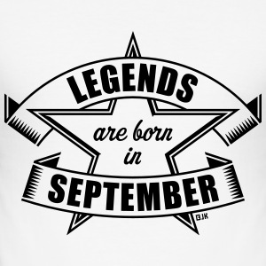 Legends are born in September (Compleanno, Regalo) Magliette - Maglietta aderente da uomo