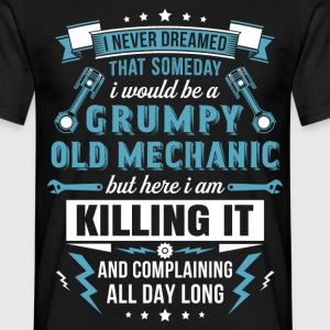Grumpy Old Mechanic T-Shirts - Men's T-Shirt