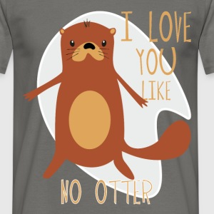 otter - I love you like no otter - Men's T-Shirt