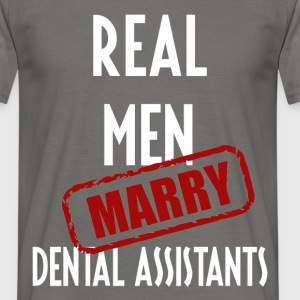 Dental Assistants - Real men marry Dental  - Men's T-Shirt