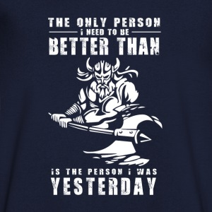 Vikinger - The only person i need to be better than Camisetas - Camiseta de pico hombre