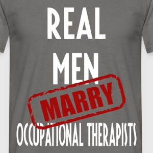 Occupational Therapists - Real men marry  - Men's T-Shirt