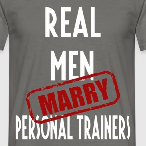 Personal Trainers - Real men marry Personal  - Men's T-Shirt