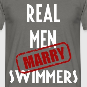 Swimmers - Real men marry Swimmers - Men's T-Shirt