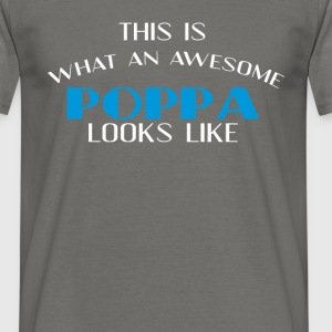 Poppa - This is what an awesome Poppa looks like - Men's T-Shirt