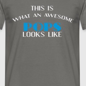 Pops - This is what an awesome Pops looks like - Men's T-Shirt