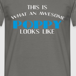 Poppy - This is what an awesome Poppy looks like - Men's T-Shirt