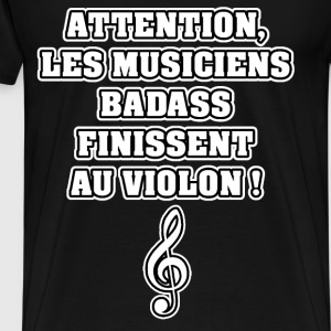 ATTENTION, LES MUSICIENS BADASS FINISSENT Tee shirts - T-shirt Premium Homme