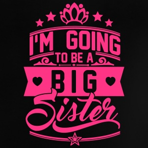 I'm going to be a big Sister - Schwangerschaft T-Shirts - Baby T-Shirt