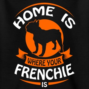 French Bulldog - Home is where your Frenchi is Shirts - Teenager T-shirt