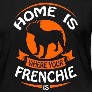 French Bulldog - Home is where your Frenchi is Skjorter med lange armer - Premium langermet T-skjorte for kvinner