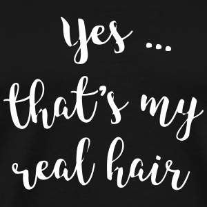 Yes ... that's my real hair - Men's Premium T-Shirt